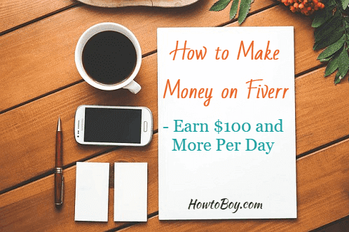 How to Make Money on Fiverr- Earn $100 and More Per Day