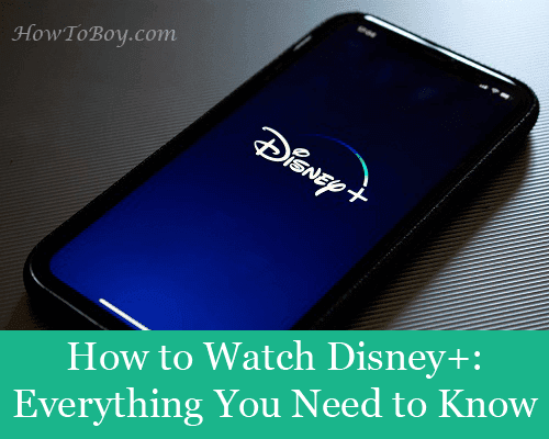 How to Watch Disney+- Everything You Need to Know copy